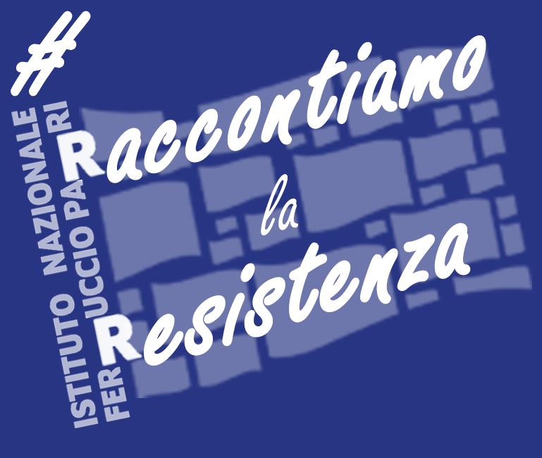 L'ISRT aderisce alla campagna #RaccontiamolaResistenza promossa dall'Istituto nazionale Ferruccio Parri per il #25aprile2020